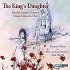 The King's Daughter Hörspiel von Kim Maerkl Gesprochen von: Jennifer Larmore