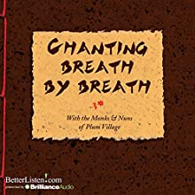 Chanting Breath by Breath  by Thich Nhat Hanh Narrated by Thich Nhat Hanh
