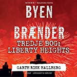 Liberty Heights (Byen brænder 3)   Garth Risk Hallberg