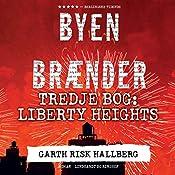 Liberty Heights (Byen brænder 3) | Garth Risk Hallberg