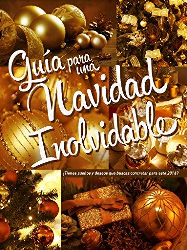 Guía para una Navidad Inolvidable: ¿Tienes sueños y deseos que buscas concretar este inicio de año?