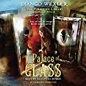 The Palace of Glass: The Forbidden Library, Volume 3 Audiobook by Django Wexler Narrated by Cassandra Morris