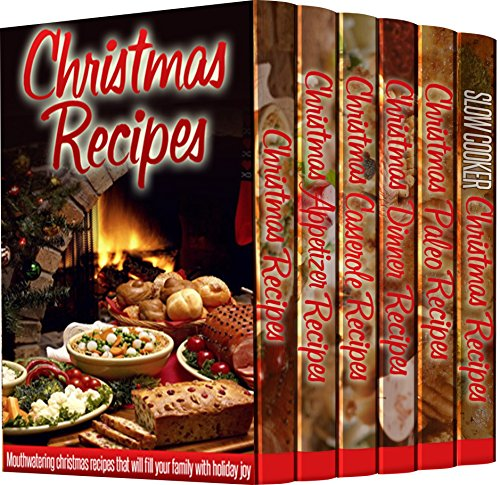 6 Christmas Recipe Book Boxed Set: 160 Amazing Recipes to Make Your Holidays More Delicious by Ready Recipe Books