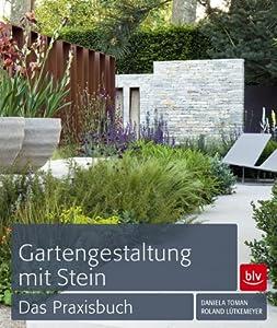 gartengestaltung mit stein das praxisbuch roland l tkemeyer daniela toman b cher. Black Bedroom Furniture Sets. Home Design Ideas