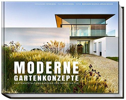 Moderne Gartenkonzepte - Gartengestaltung passend zur Architektur (Garten- und Ideenbücher BJVV)