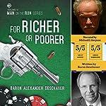 For Richer or Poorer: Man on the Run, Book 6 | Baron Alexander Deschauer