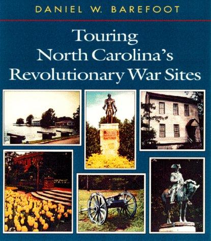 Touring North Carolina s Revolutionary War Sites Touring the Backroads089587329X