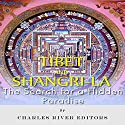 Tibet and Shangri-La: The Search for a Hidden Paradise (       UNABRIDGED) by  Charles River Editors Narrated by Phillip J Mather