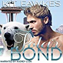 Polar Bond Audiobook by Kit Fawkes, Kit Tunstall Narrated by Audrey Lusk