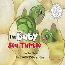 The Baby Sea Turtle (       UNABRIDGED) by S.A. Mahan Narrated by Myra Escoro