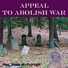 Appeal to Abolish War  by Enda McDonagh Narrated by Enda McDonagh