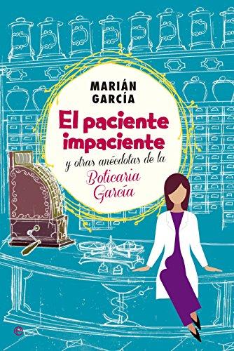 El Paciente Impaciente Y Otras Anécdotas De La Boticaria García (Actualidad)