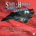 North Carolina: State of Horror Audiobook by Frank Larnerd, Susan Hicks Wong, Stuart Conover, Kerry Lipp, Armand Rosamilia, Kathryn M. Hearst, Matt Andrew, Kenneth W. Cain Narrated by Jack Wallen Jr.