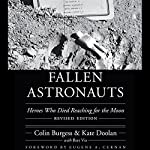 Fallen Astronauts: Heroes Who Died Reaching for the Moon | Colin Burgess,Kate Doolan