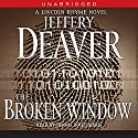 The Broken Window: A Lincoln Rhyme Novel, Book 8 Audiobook by Jeffery Deaver Narrated by Dennis Boutsikaris