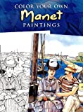 Color Your Own Manet Paintings (Dover Art Coloring Book) (0486462021) by Edouard Manet