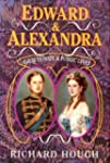 Edward and Alexandra Their Private an...
