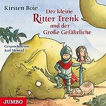 Der kleine Ritter Trenk und der Große Gefährliche Hörbuch von Kirsten Boie Gesprochen von: Karl Menrad