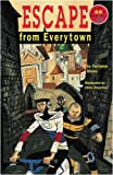 Escape from Everytown (Longman Book Project)