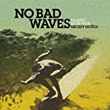 img - for No Bad Waves: Talking Story with Mickey Munoz (2011-08-01) book / textbook / text book