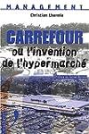 Carrefour ou l'invention de l'hyperma...