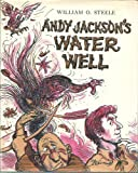 Andy Jackson's Water Well (0152033645) by William O. Steele