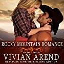 Rocky Mountain Romance: Six Pack Ranch Series, Book 7 (       UNABRIDGED) by Vivian Arend Narrated by Tatiana Sokolov