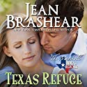 Texas Refuge: Texas Heroes: The Marshalls Book 1 Audiobook by Jean Brashear Narrated by Eric G. Dove