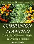 Companion Planting: The Vegetable Gar...