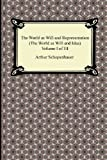The World as Will and Representation (the World as Will and Idea), Volume I of III: 1