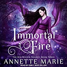 Immortal Fire: Red Winter Series, Book 3 Audiobook by Annette Marie Narrated by Emily Woo Zeller