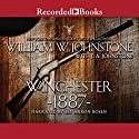 Winchester 1887 Audiobook by William W. Johnstone, J. A. Johnstone Narrated by Lee Aaron Rosen