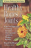 Healthy Bones & Joints: A Natural Approach to Treating Arthritis, Osteoporosis, Tendinitis, Myalgia & Bursitis