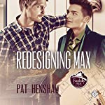 Redesigning Max: Foothills Pride Stories, Book 2 | Pat Henshaw