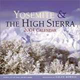 Yosemite and the High Sierra 2004 Wall Calendar (0941807894) by Rowell, Galen