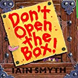 Don't Open the Box! (0091767857) by Smyth, Iain
