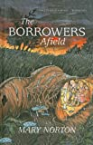 The Borrowers Afield (Odyssey/Harcourt Young Classic (Prebound))