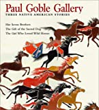 PAUL GOBLE GALLERY: Three Native American Stories
