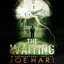 The Waiting: A Supernatural Thriller (       UNABRIDGED) by Joe Hart Narrated by Eric Aschenbrenner