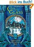 City of Glass: Chroniken der Unterwel...