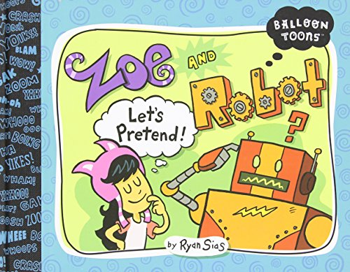 Zoe and Robot: Let's Pretend (Balloon Toons)