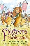 Frances Watts Pigeon Problems (Sword Girl)