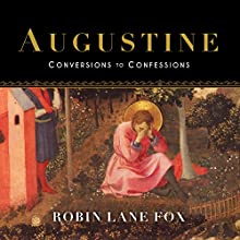 Augustine: Conversions to Confessions Audiobook by Robin Lane Fox Narrated by Michael Page
