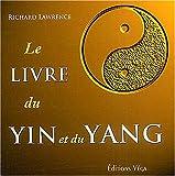 echange, troc Richard Lawrence - Le livre du Yin et du Yang