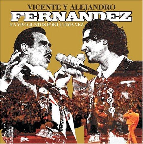 Alejandro Fernandez - En Vivo Juntos Por Ultima Vez - Zortam Music