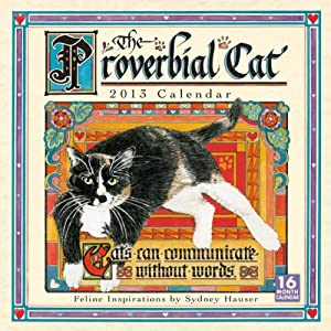 The Proverbial Cat 2013 Wall (calendar): Sydney Hauser: 9781416289241