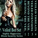 Veiled Set: Sophie Masterson/Dixon Security Series Audiobook by Kate Allenton Narrated by Tess Irondale