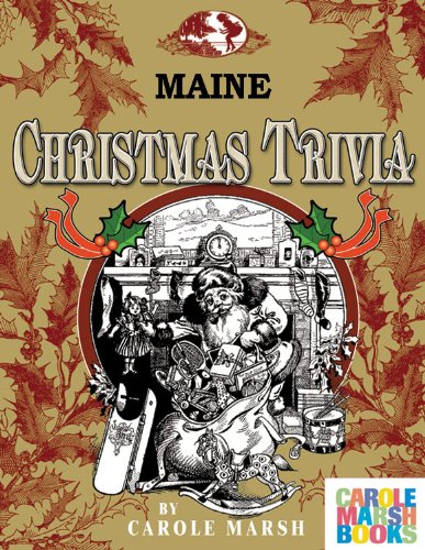 Maine Classic Christmas Trivia: Stories, Recipes, Trivia, Legends, Lore and More