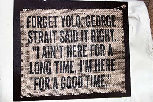 burlap-country-rustic-chic-wedding-sign-western-home-decor-sign-forget-yolo-george-strait-said-it-ri
