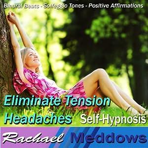 Eliminate Tension Headaches Hypnosis Speech